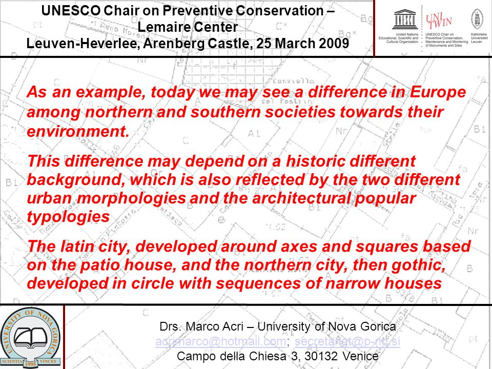 As an example, today we may see a difference in Europe among northern and southern societies towards their environment.