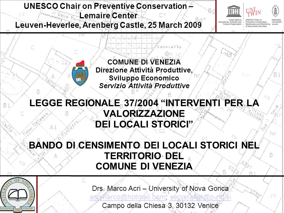 UNESCO Chair on Preventive Conservation – Lemaire Center Leuven-Heverlee, Arenberg Castle, 25 March 2009 Drs.