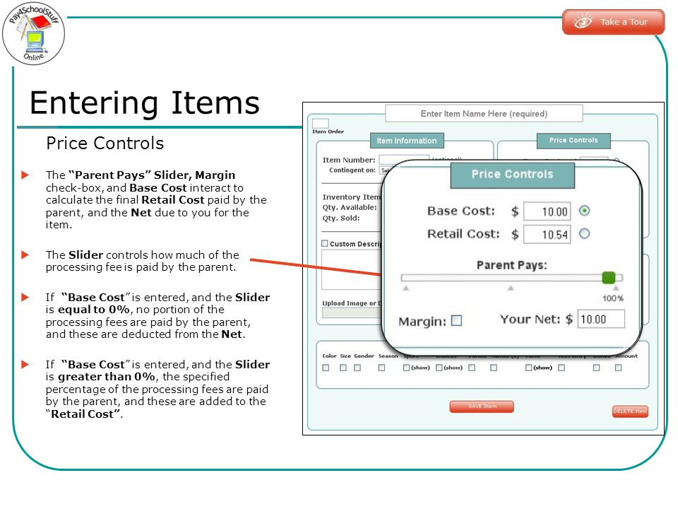 Price Controls The Parent Pays Slider, Margin check-box, and Base Cost interact to calculate the final Retail Cost paid by the parent, and the Net due