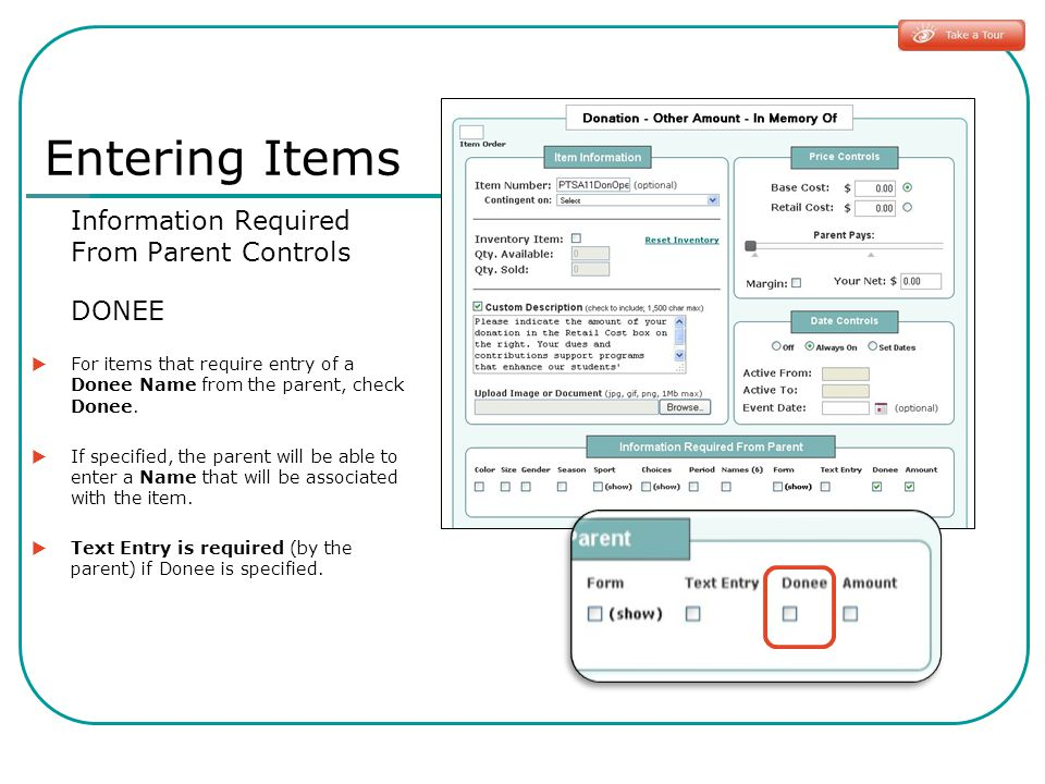 Entering Items Information Required From Parent Controls DONEE For items that require entry of a Donee Name from the parent, check Donee.