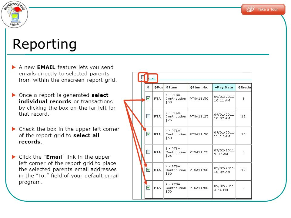 Reporting A new EMAIL feature lets you send emails directly to selected parents from within the onscreen report grid.