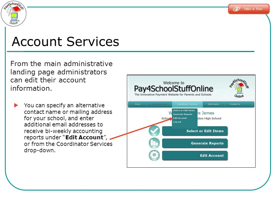 Account Services From the main administrative landing page administrators can edit their account information.
