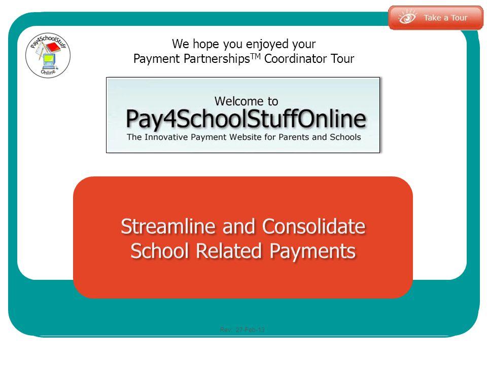 We hope you enjoyed your Payment Partnerships TM Coordinator Tour Rev: 27-Feb-13