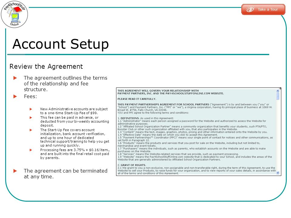 Review the Agreement The agreement outlines the terms of the relationship and fee structure. Fees: New Administrative accounts are subject to a one-ti
