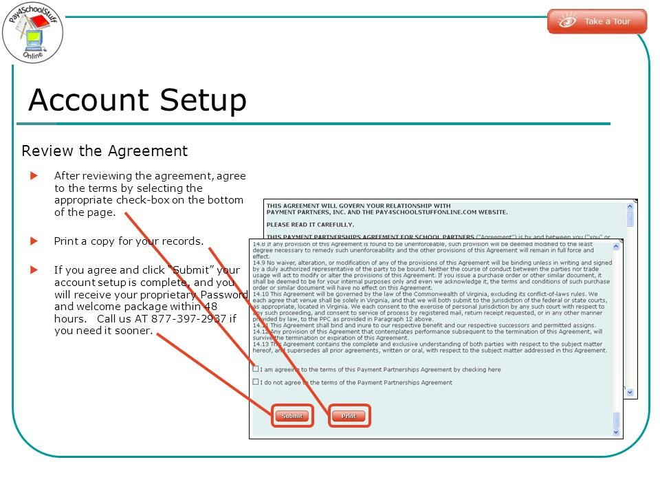 Account Setup Review the Agreement After reviewing the agreement, agree to the terms by selecting the appropriate check-box on the bottom of the page.