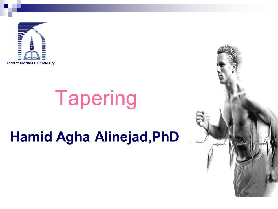 Tapering Hamid Agha Alinejad,PhD Tarbiat Modares University 1