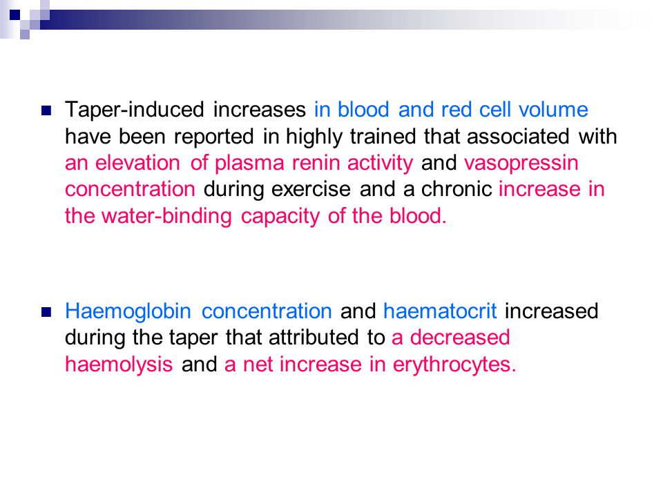 Taper-induced increases in blood and red cell volume have been reported in highly trained that associated with an elevation of plasma renin activity a