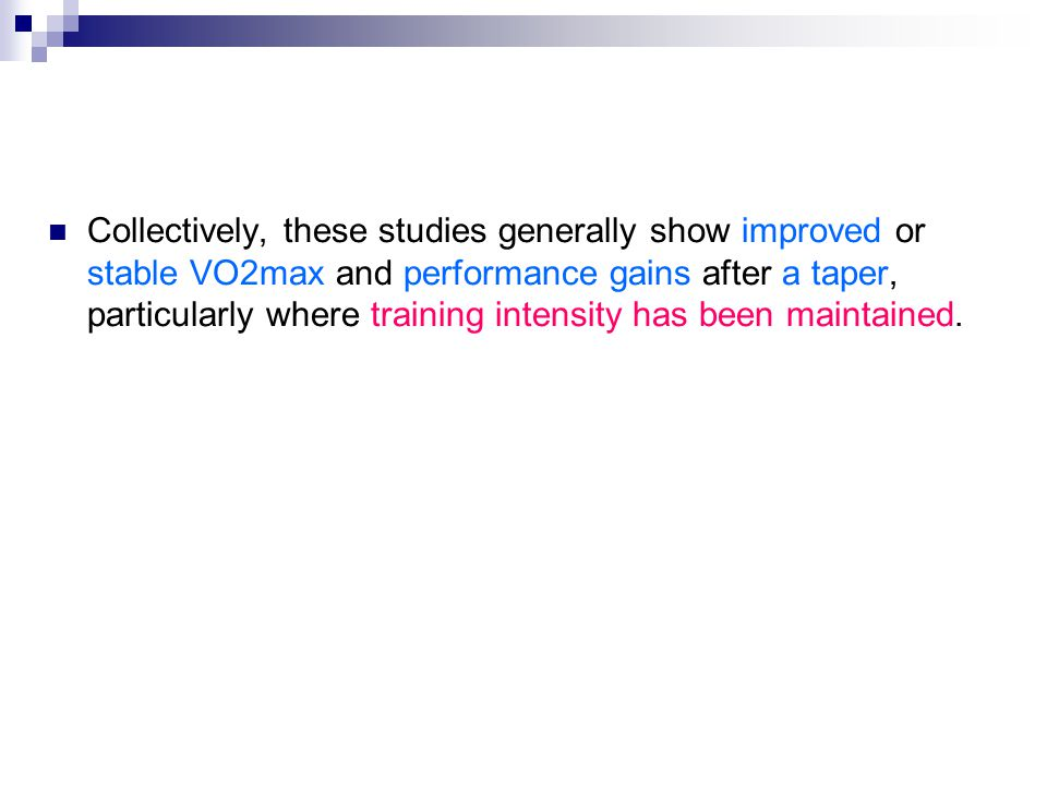 Collectively, these studies generally show improved or stable VO2max and performance gains after a taper, particularly where training intensity has be
