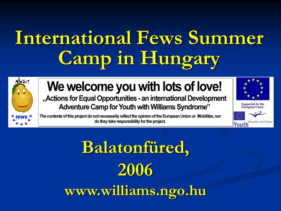 International Fews Summer Camp in Hungary Balatonfüred, 2006 www.williams.ngo.hu