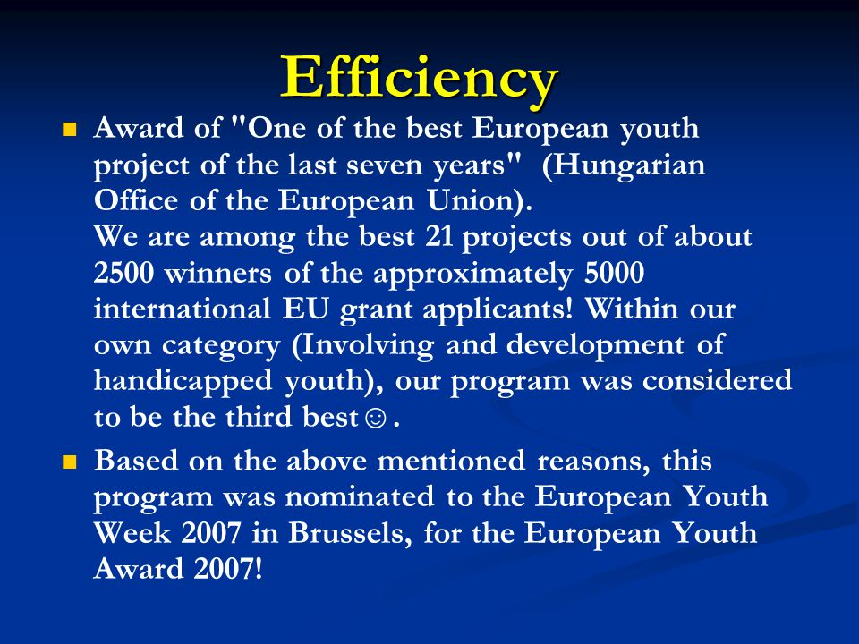 Award of One of the best European youth project of the last seven years (Hungarian Office of the European Union).