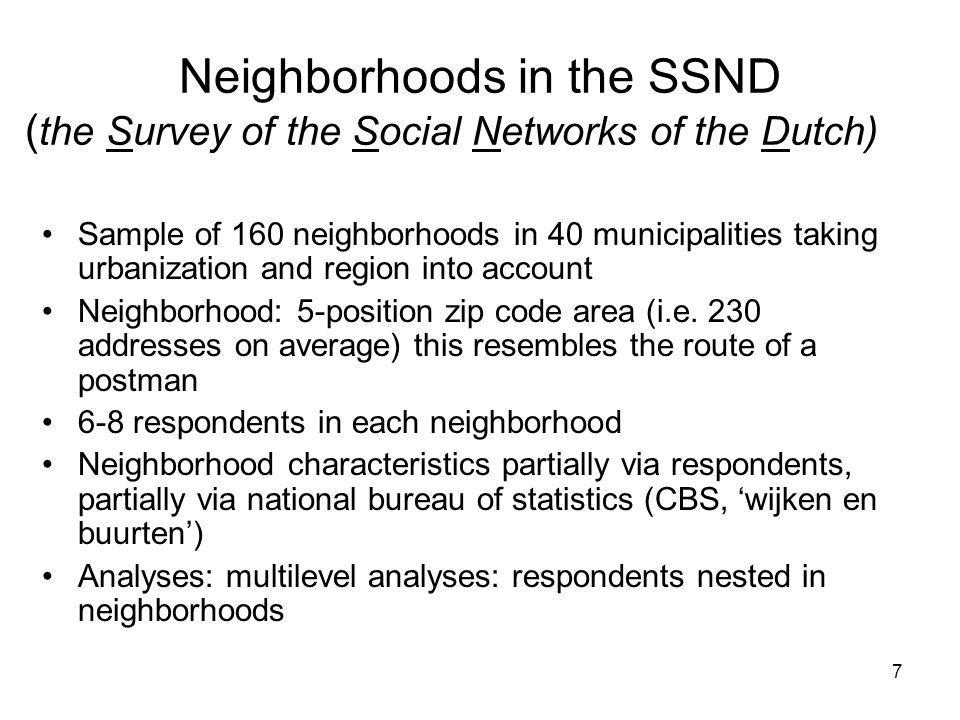 7 Neighborhoods in the SSND ( the Survey of the Social Networks of the Dutch) Sample of 160 neighborhoods in 40 municipalities taking urbanization and