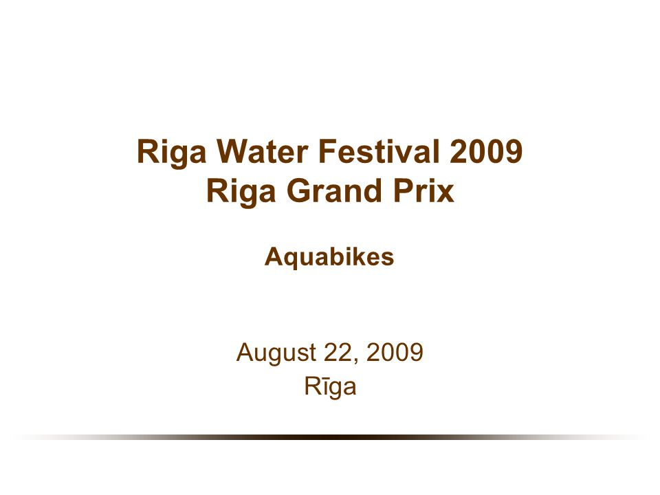 Riga Water Festival 2009 Riga Grand Prix Aquabikes August 22, 2009 Rīga