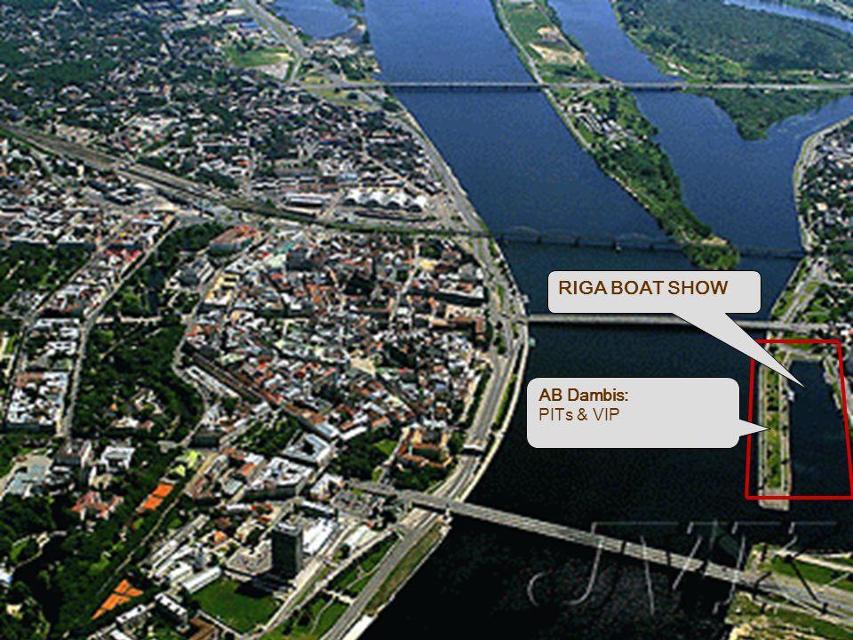 Vieta RIGA BOAT SHOW AB Dambis: PITs & VIP