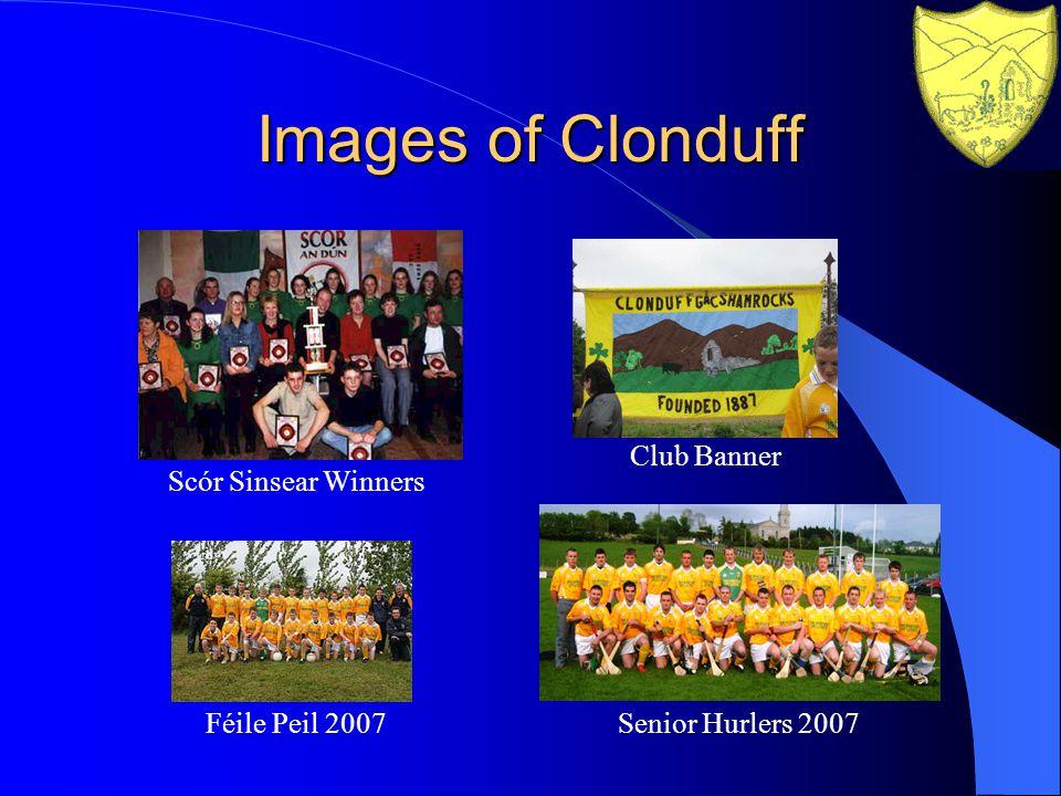 Images of Clonduff Scór Sinsear Winners Club Banner Féile Peil 2007Senior Hurlers 2007