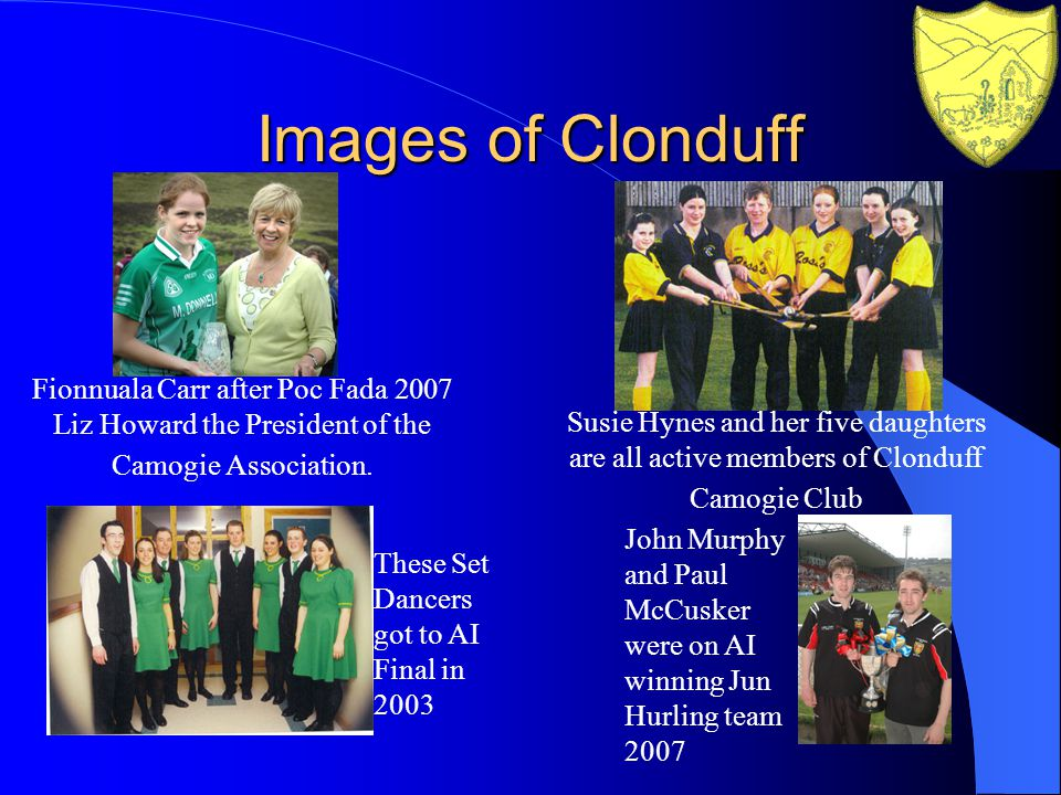 Images of Clonduff Fionnuala Carr after Poc Fada 2007 Liz Howard the President of the Camogie Association.