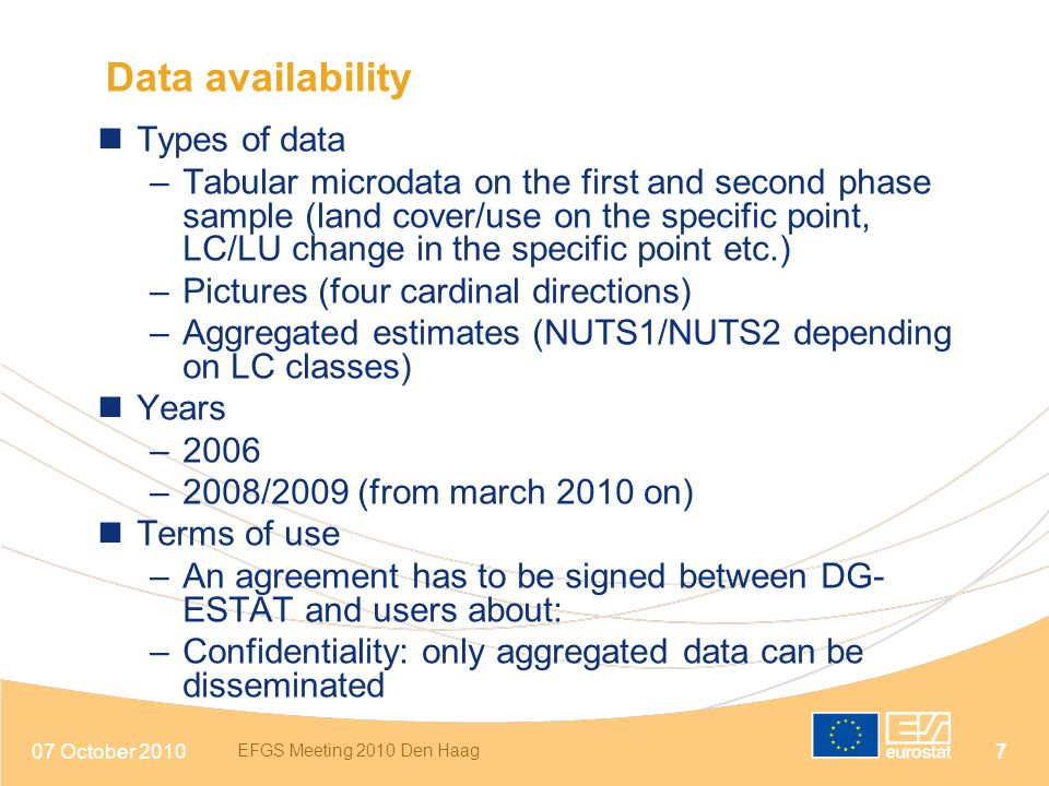 07 October 2010 EFGS Meeting 2010 Den Haag 18 Present and ongoing activities Pilot project in Germany, Ireland, Italy and Portugal Guideline explaining how to implement an SDMX MSs architecture in the Census Hub context available