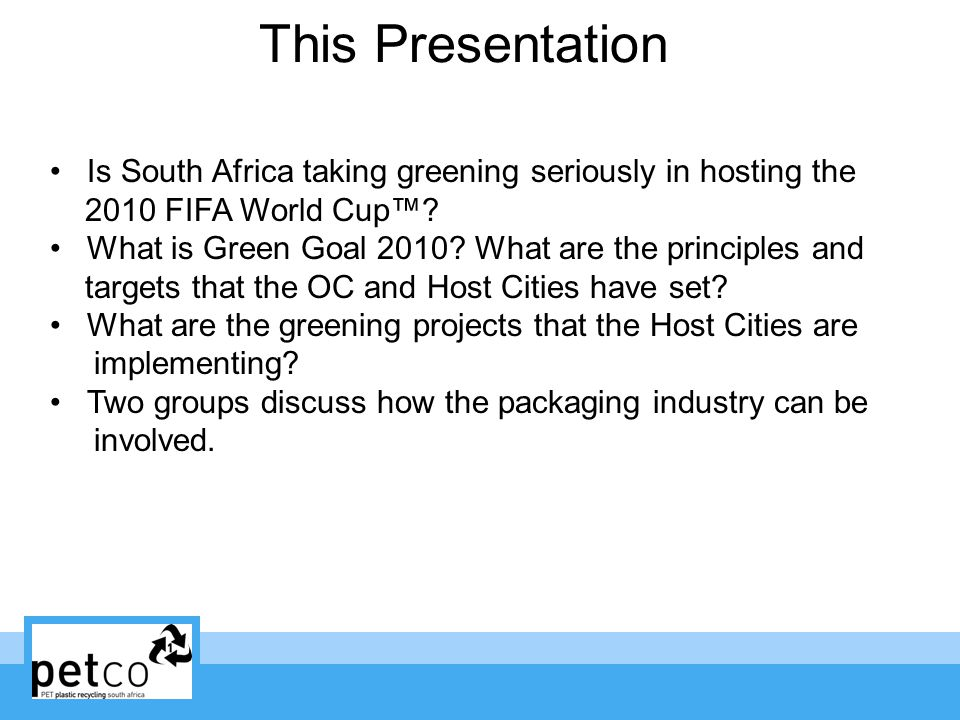This Presentation Is South Africa taking greening seriously in hosting the 2010 FIFA World Cup.