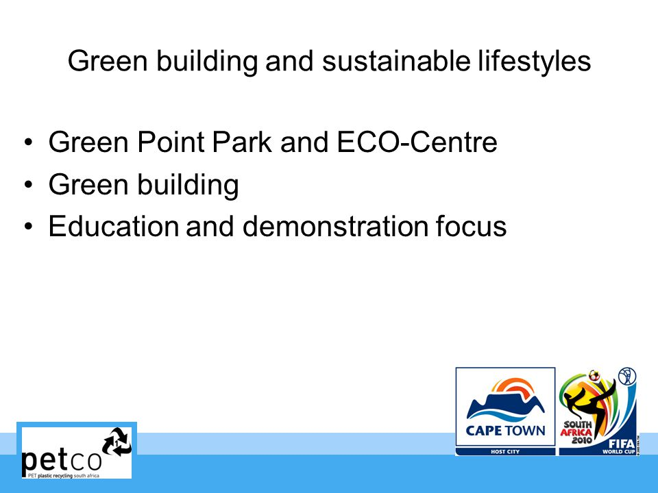 Green building and sustainable lifestyles Green Point Park and ECO-Centre Green building Education and demonstration focus