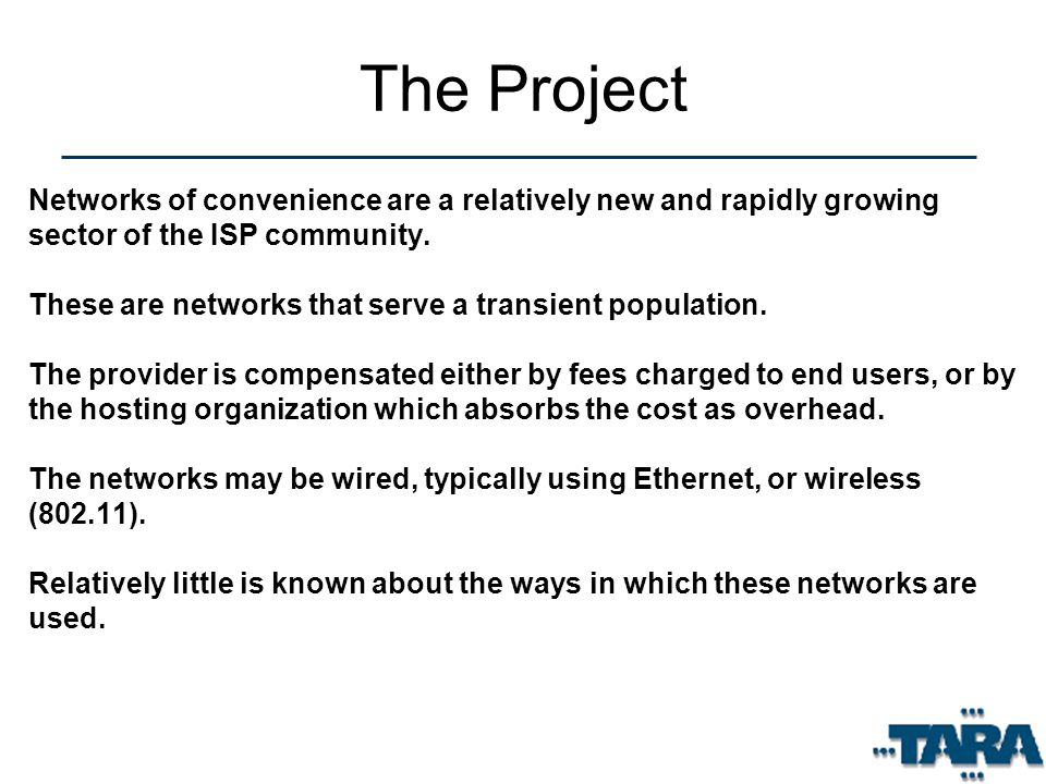 The Project Networks of convenience are a relatively new and rapidly growing sector of the ISP community.