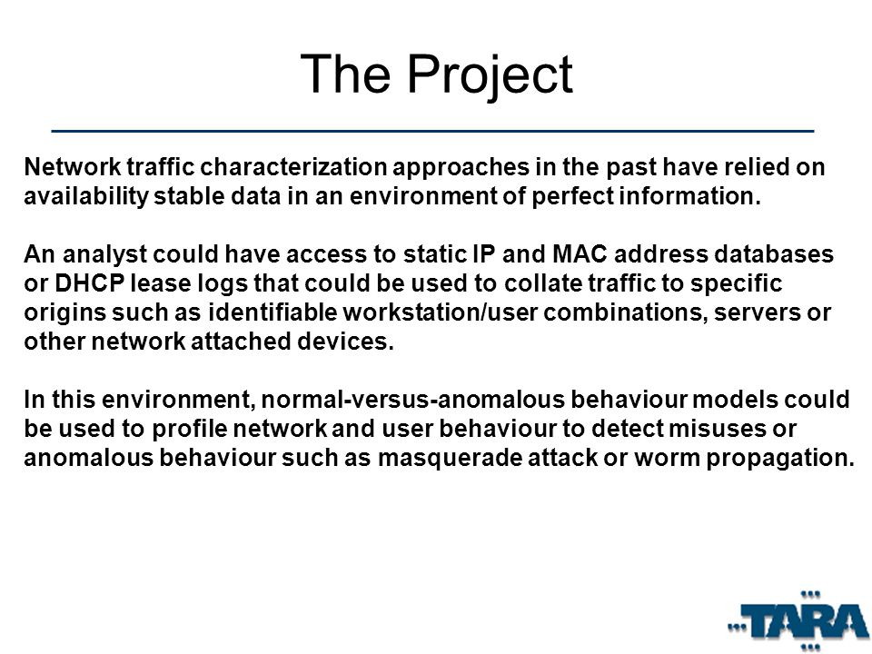The Project Network traffic characterization approaches in the past have relied on availability stable data in an environment of perfect information.
