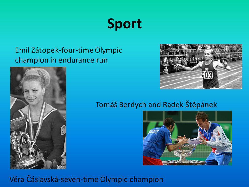 Sport Emil Zátopek-four-time Olympic champion in endurance run Věra Čáslavská-seven-time Olympic champion Tomáš Berdych and Radek Štěpánek