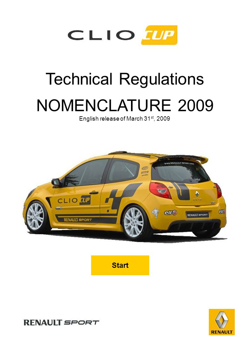 Technical Regulations NOMENCLATURE 2009 English release of March 31 st, 2009 Start