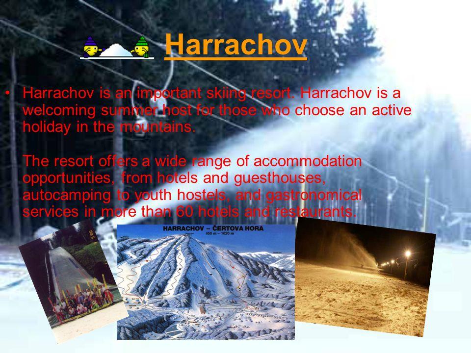 Harrachov Harrachov is an important skiing resort.