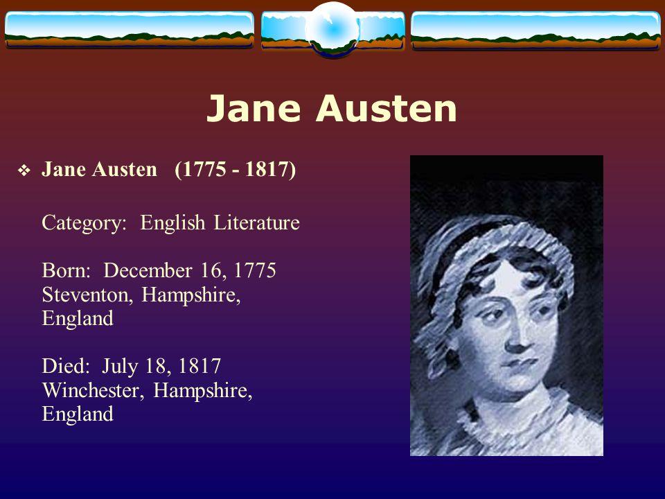 An Austen Chronology 1775 Jane Austen born at village of Steventon, England, to George and Cassandra Austen.