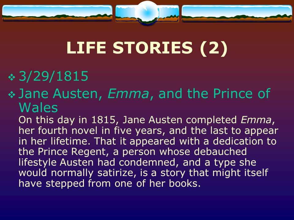 LIFE STORIES (3) 7/18/1817 Jane Austen Remaindered On this day in 1817, Jane Austen died, at the age of forty-one.