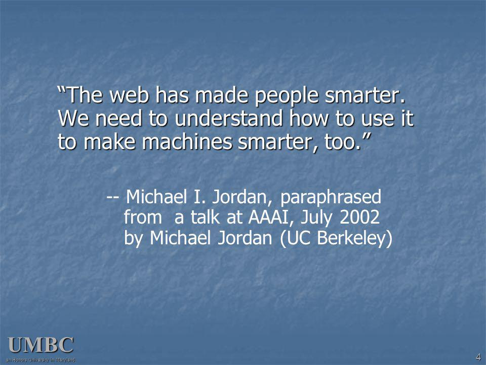UMBC an Honors University in Maryland 4 The web has made people smarter.