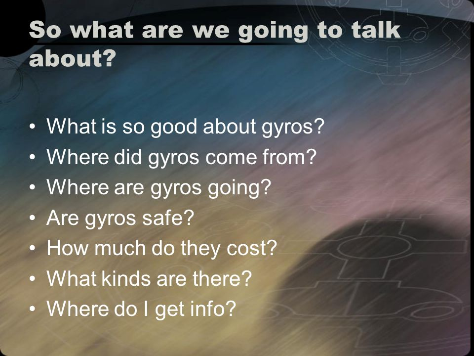 What is so good about gyros.Gyros are safe A Gyroplane can maneuver and land in a very small area.