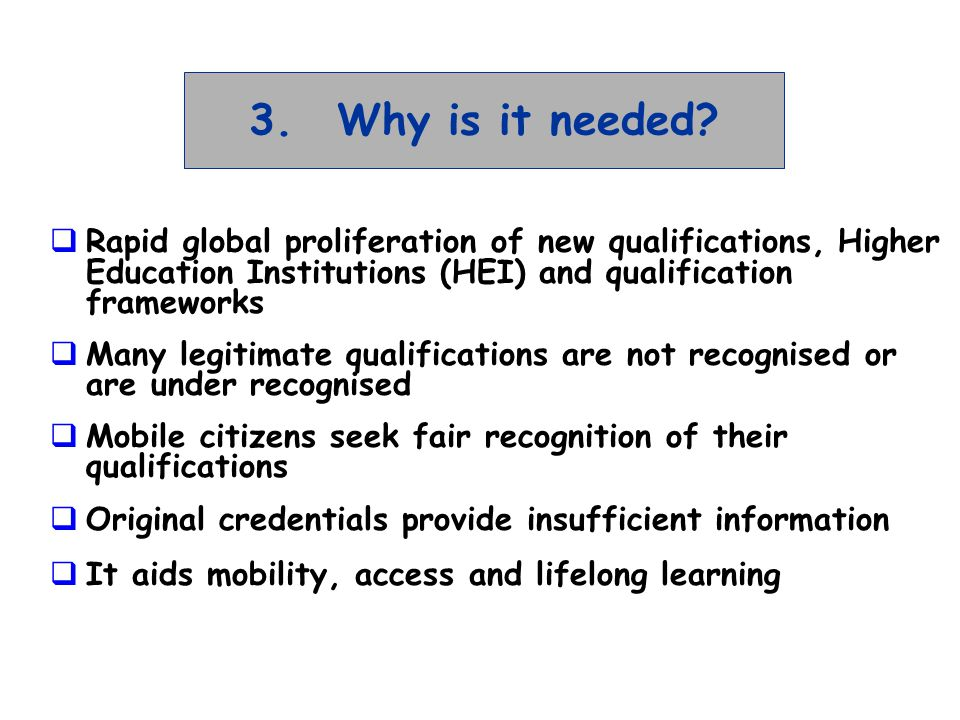 4.What does it offer students.A diploma that is more readable and easily comparable abroad.