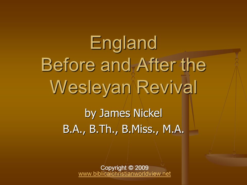 England Before Wesley … England Before Wesley … From 1700-1740, England experienced a slow and certain drift to religious decay, public corruption, the profaneness [Latin, pro: before or outside, fanum: temple] disrespect for God s authority and laws.