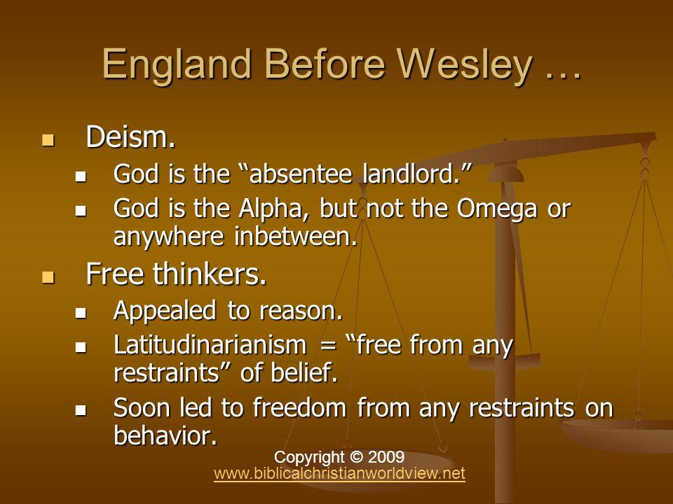 England Before Wesley … England Before Wesley … Deism.