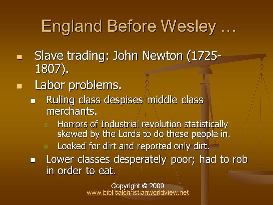 England Before Wesley … England Before Wesley … Slave trading: John Newton (1725- 1807).