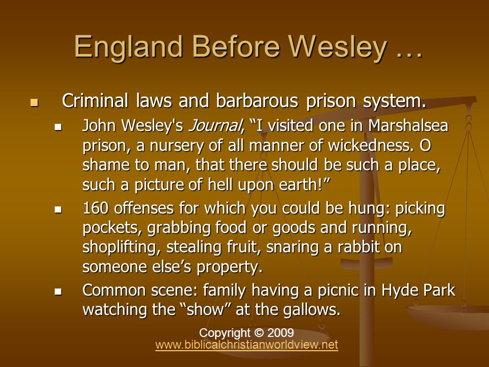 England Before Wesley … England Before Wesley … Criminal laws and barbarous prison system.