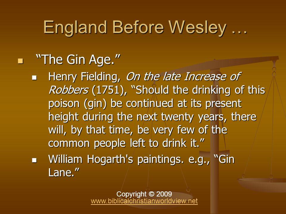 England Before Wesley … England Before Wesley … The Gin Age.