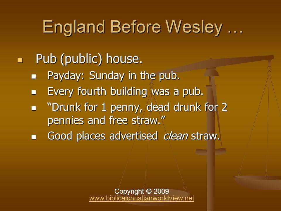 England Before Wesley … England Before Wesley … Pub (public) house.