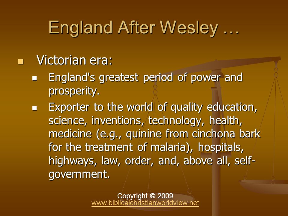 England After Wesley … Victorian era: Victorian era: England s greatest period of power and prosperity.