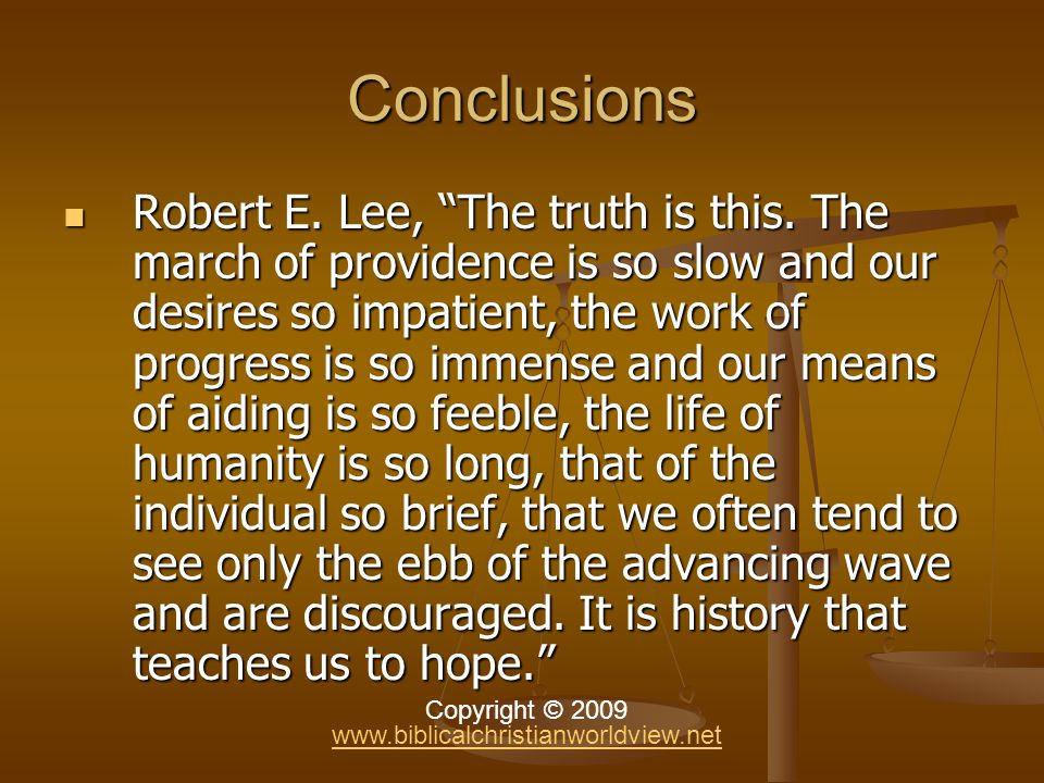 Conclusions Robert E. Lee, The truth is this.