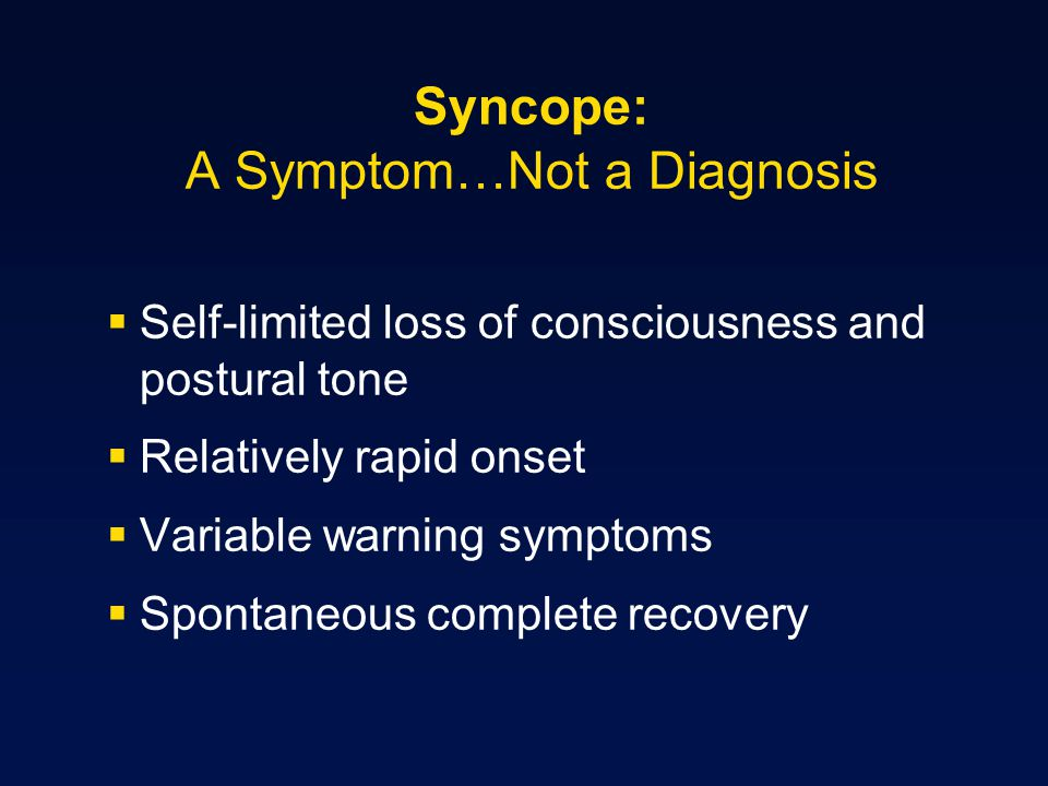 The Significance of Syncope The only difference between syncope and sudden death is that in one you wake up.