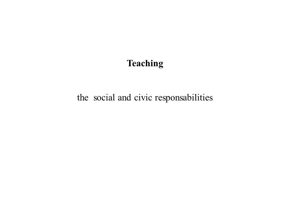 Teaching the social and civic responsabilities