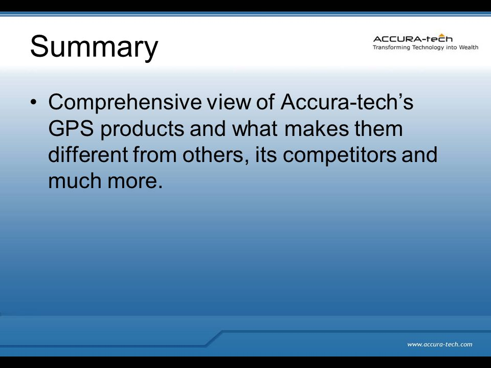 Summary Comprehensive view of Accura-techs GPS products and what makes them different from others, its competitors and much more.