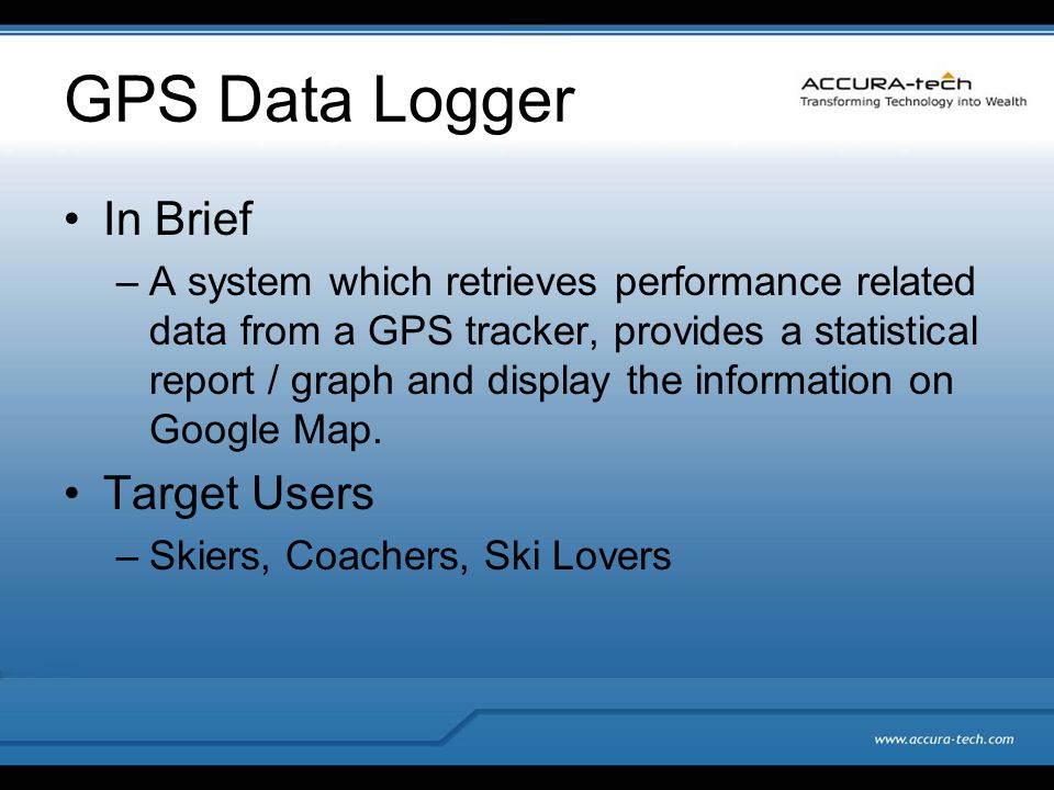 GPS Data Logger In Brief –A system which retrieves performance related data from a GPS tracker, provides a statistical report / graph and display the information on Google Map.