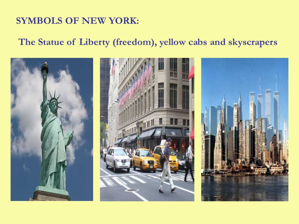 SYMBOLS OF NEW YORK: The Statue of Liberty (freedom), yellow cabs and skyscrapers