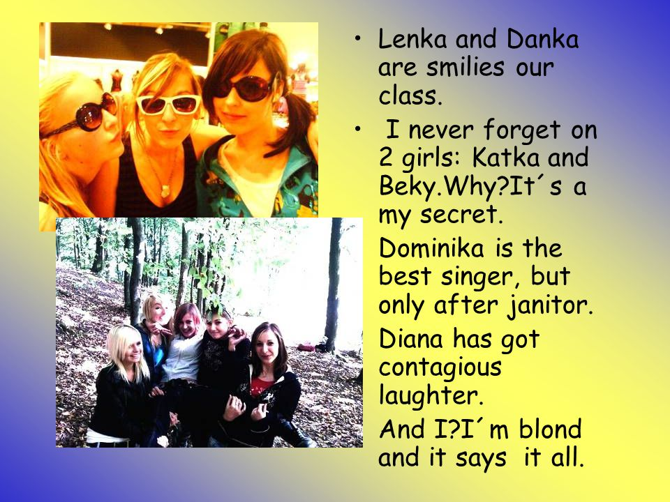 Lenka and Danka are smilies our class.