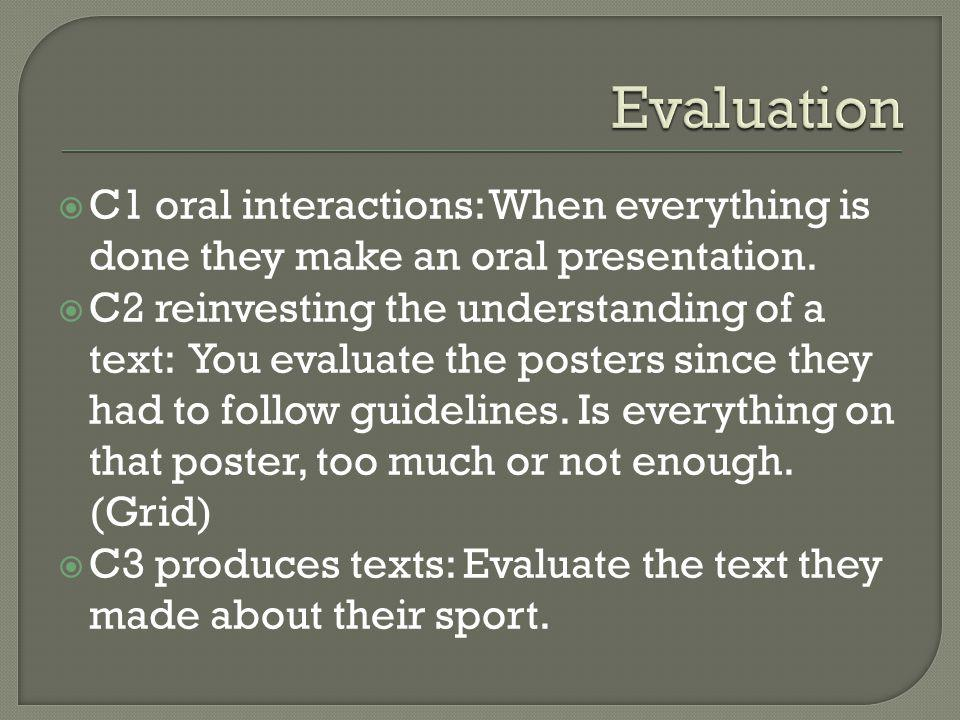 C1 oral interactions: When everything is done they make an oral presentation.
