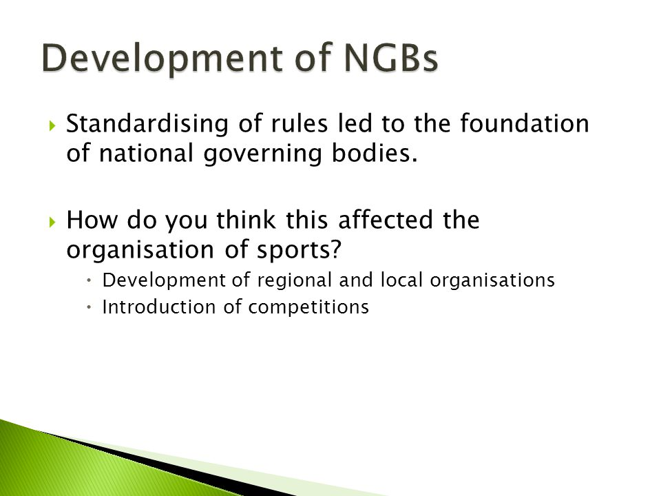 Standardising of rules led to the foundation of national governing bodies.