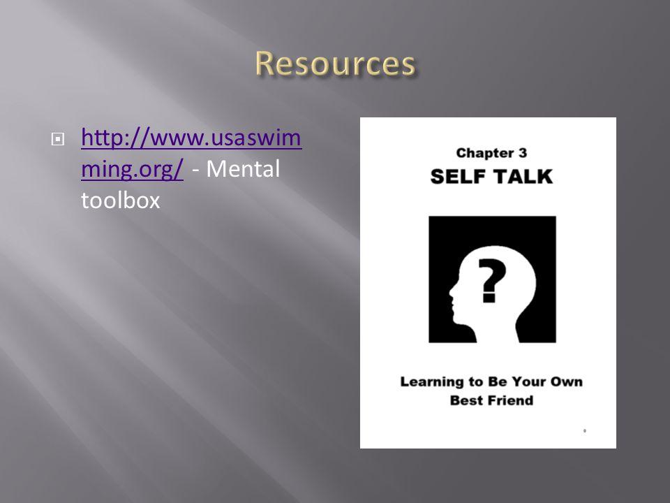 http://www.usaswim ming.org/ - Mental toolbox http://www.usaswim ming.org/