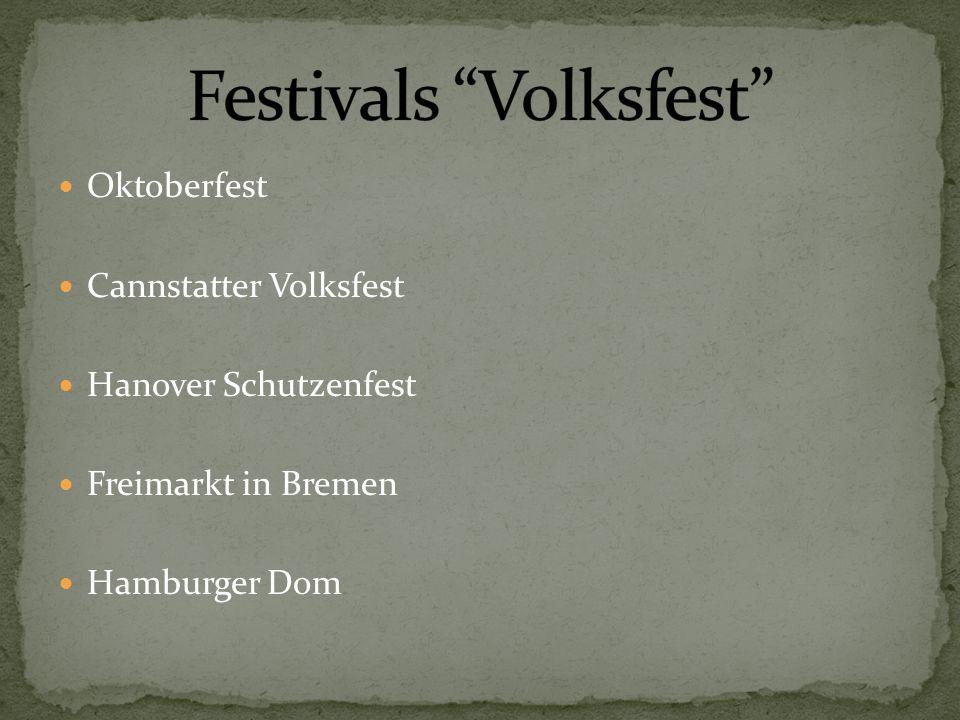 Oktoberfest Cannstatter Volksfest Hanover Schutzenfest Freimarkt in Bremen Hamburger Dom